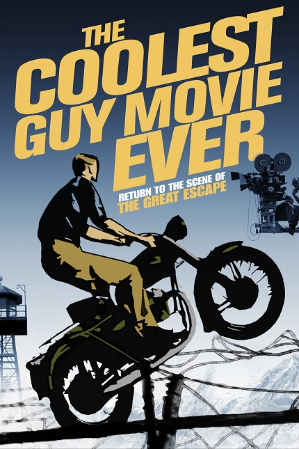 The Great Escape.The Coolest Guy Movie Ever Revisit The Great Escape With