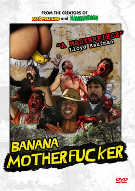 Bring The Fruity Apocalypse Home! BANANA MOTHERFUCKER Hits DVD!