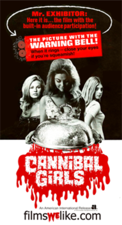 These Girls Eat Flesh.  Ivan Reitman's CANNIBAL GIRLS Remastered And Coming To BluRay!