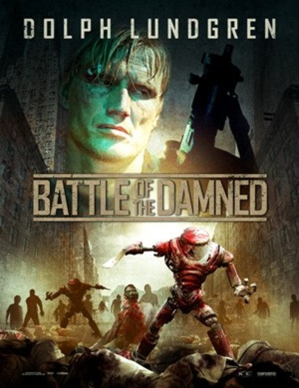 Dolph Lundgren Will Lead An Army Of Robots Against The Undead Hordes In BATTLE OF THE DAMNED
