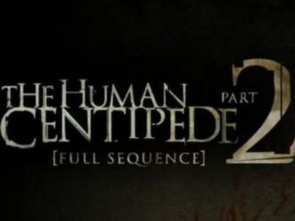 US Teaser For THE HUMAN CENTIPEDE 2 (FULL SEQUENCE)