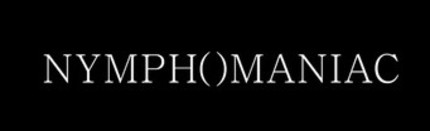 EFM 2012: Official Synopsis For Von Trier's NYMPHOMANIAC