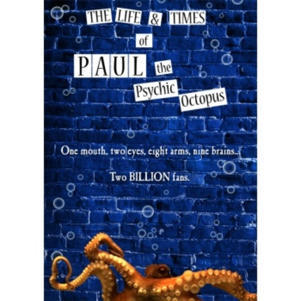 All bow to Cthulhu's best known prophet so far: THE LIFE AND TIMES OF PAUL THE PSYCHIC OCTOPUS