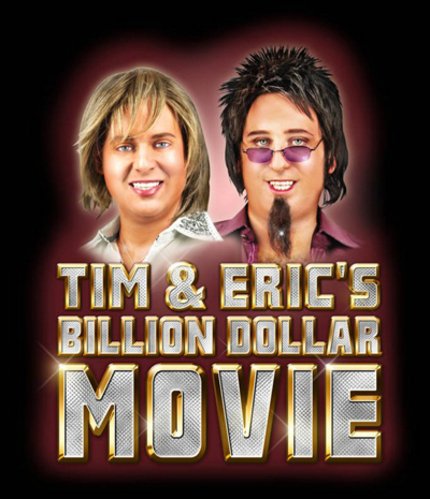TIM AND ERIC's BILLION DOLLAR MOVIE Teaser