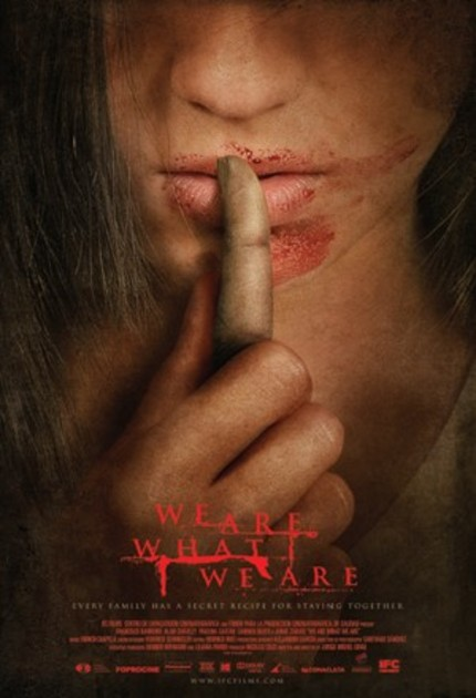 US Poster, Trailer And Three Clips For Fantastic Fest Winner WE ARE WHAT WE ARE