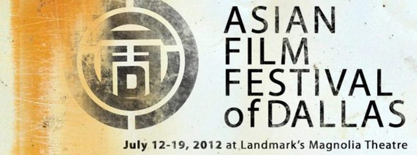 Asian Film Festival of Dallas 2012 Wrap Up