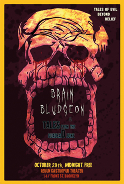 NEW YORK!  Check Out Brain Bludgeon/TALES FROM THE QUADEAD ZONE Friday 10/29!