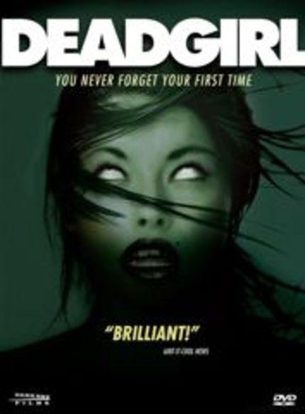 Dark Sky Films Deadgirl is one Twisted Sister