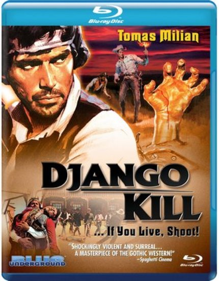 Blu-ray Review: DJANGO, KILL (...IF YOU LIVE SHOOT!) Is One Hell Of A Bloody Good Time!