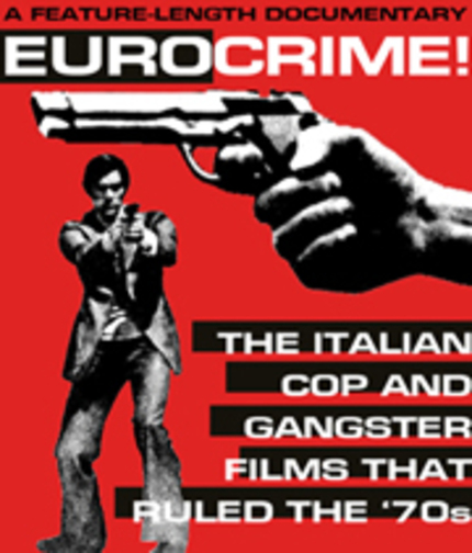 'Eurocrime!' Director Mike Malloy speaks about his 70s Italian action doc.