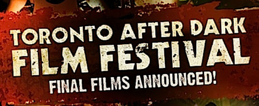 Toronto After Dark 2012: Final Wave Of 11 Films Announced!