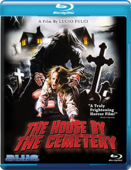 Blue Underground Invites You To THE HOUSE BY THE CEMETERY, On Blu-ray 9/27