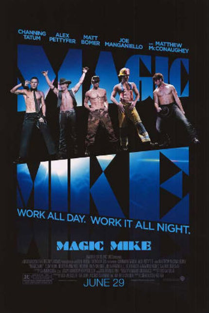 Review: MAGIC MIKE Works Hard For the Money