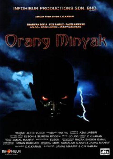 ORANG MINYAK: The Oily Man Haunts Malaysian Cinemas Again After Decades