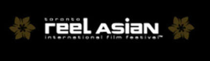 Toronto's REEL ASIAN INTERNATIONAL FILM FESTIVAL Unveils 2007 Lineup!