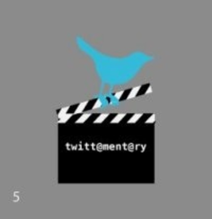 Get Ready for Twittamentary, Soon!