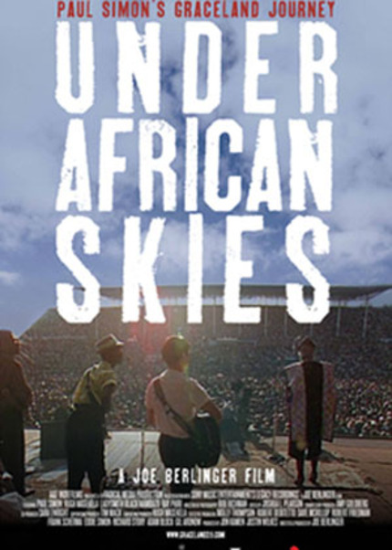 Review: UNDER AFRICAN SKIES Shines New Light on Paul Simon's GRACELAND