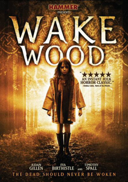 [Winner!] Win WAKE WOOD On DVD From Dark Sky Films & ScreenAnarchy!