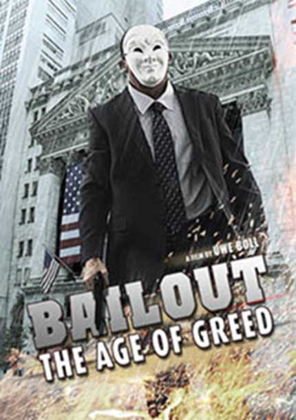 It's Uwe Boll Versus Wall Street In BAILOUT: THE AGE OF GREED