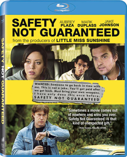 Blu-ray Review: SAFTEY NOT GUARANTEED, But Then, What Is?