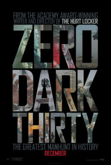 Opening: ZERO DARK THIRTY Lights an Uneasy Fire in the Soul and Conscience