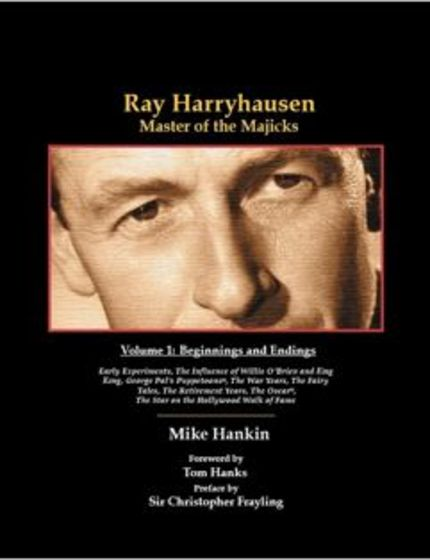 Interview With Ray Harryhausen: Master of the Majick's Author Mike Hankin And Publisher Ernest Farino Hails The Coming Of VOLUME ONE!
