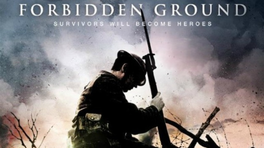 World War I Indie FORBIDDEN GROUND Gets An Explosive Trailer