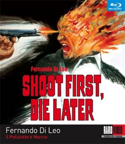 Fernando DiLeo's SHOOT FIRST, DIE LATER Premieres On Blu-ray/DVD From Raro Video USA May 28th