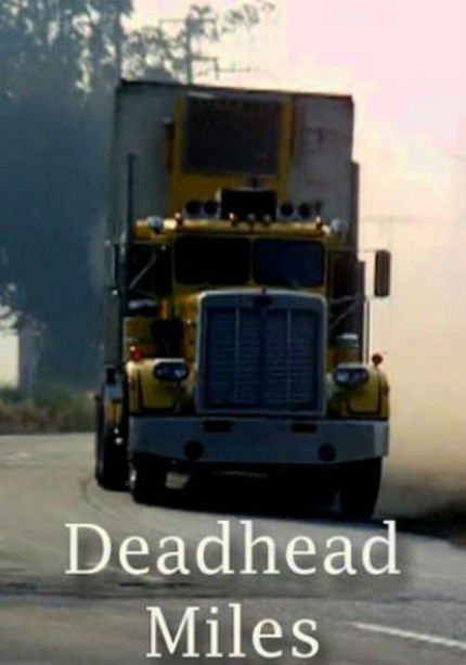 70s Rewind: DEADHEAD MILES, A Trucker Comedy Written By Terrence Malick