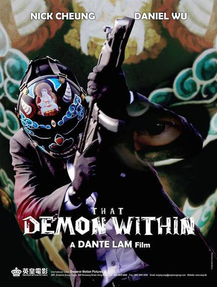 China Lion Takes North American And Australian / New Zealand Rights For Dante Lam's THAT DEMON WITHIN