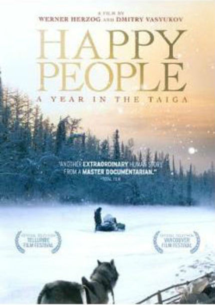 Now on DVD: HAPPY PEOPLE - A YEAR IN THE TAIGA Shows What Werner Herzog Can Do