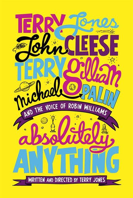 Simon Pegg! Monty Python! Robin Williams! It's The Trailer For Terry Jones' ABSOLUTELY ANYTHING!