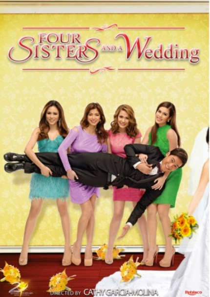 Review: Cathy Garcia-Molina's FOUR SISTERS AND A WEDDING Wants To Relate With Earnest Charm