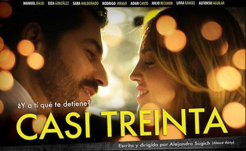 Guanajuato 2013 Review: CASI TREINTA (ALMOST THIRTY) Is A Dull And Forgettable Romantic Comedy
