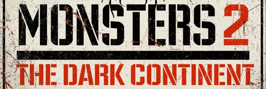 Watch The First Teaser For MONSTERS: DARK CONTINENT