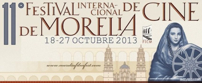 Morelia 2013 Presents Its Official Mexican Selection