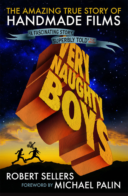 Read An Excerpt From VERY NAUGHTY BOYS: THE AMAZING TRUE STORY OF HANDMADE FILMS!