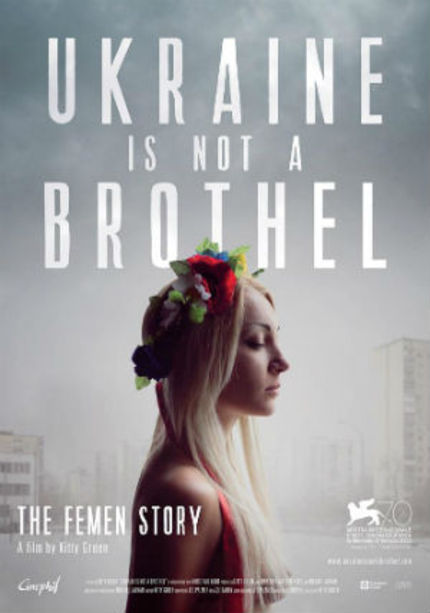 UKRAINE IS NOT A BROTHEL Trailer Bares The Truth Behind Topless Feminists
