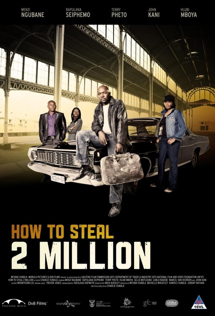 Hey, America! Watch South African Crime Noir HOW TO STEAL 2 MILLION Now!