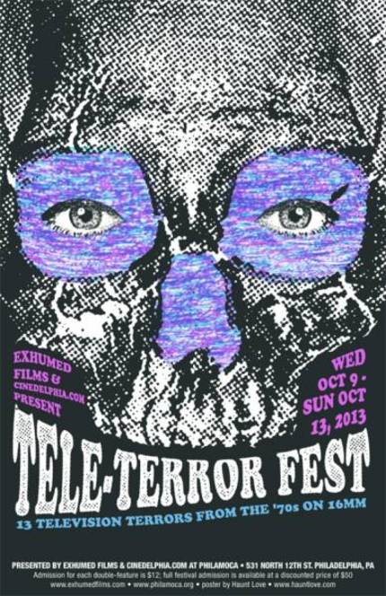 Halloween Comes To Philadelphia Early For The 2013 Tele-Terror Fest!