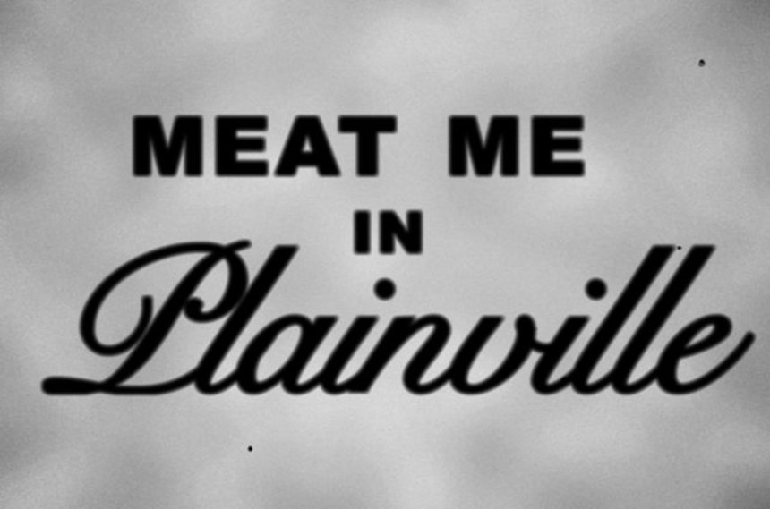 Watch Acclaimed Indie Short MEAT ME IN PLAINVILLE
