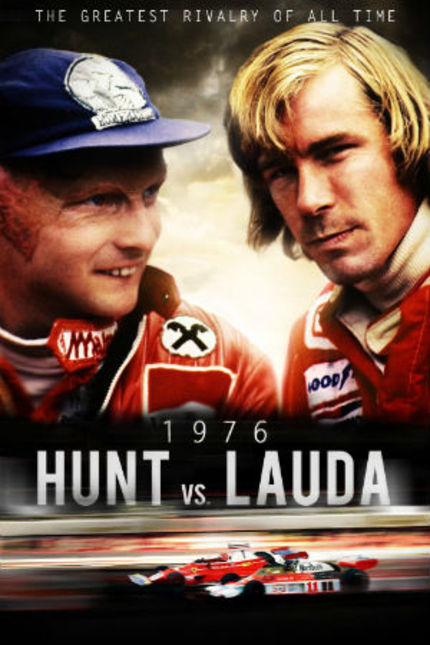 Now on DVD: HUNT VS. LAUDA Documents The Rush Of A Racing Rivalry
