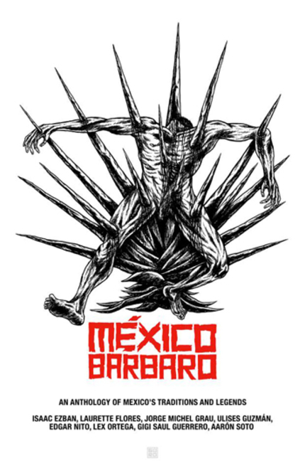 MEXICO BARBARO: A Horror Anthology Of Traditions And Legends
