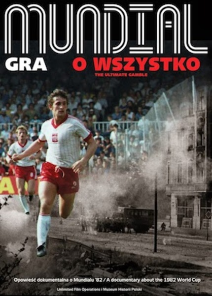 Watch The Trailer For Polish Football Documentary MUNDIAL. THE HIGHEST STAKES