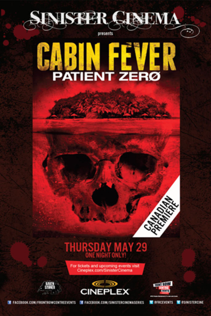 Hey Canada! Win Double Passes For Sinister Cinema Presentation CABIN FEVER: PATIENT ZERO.