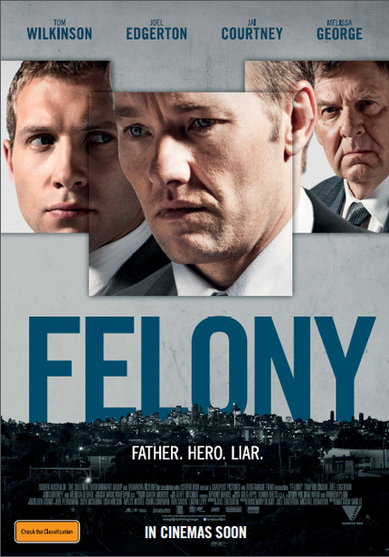 Joel Edgerton Starring Thriller FELONY Gets A Bad Poster, Great Trailer