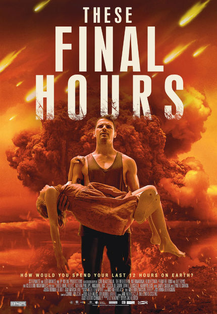 Exclusive: THESE FINAL HOURS Poster Premiere Gets Apocalyptic