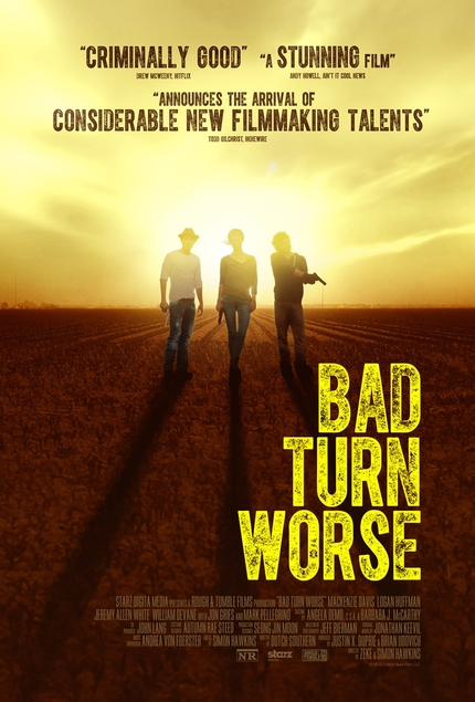 Watch The Trailer For Indie Thriller BAD TURN WORSE (aka WE GOTTA GET OUT OF THIS PLACE)