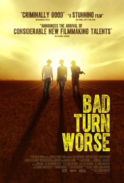 BAD TURN WORSE: Watch An Exclusive Clip From The Acclaimed Indie Thriller