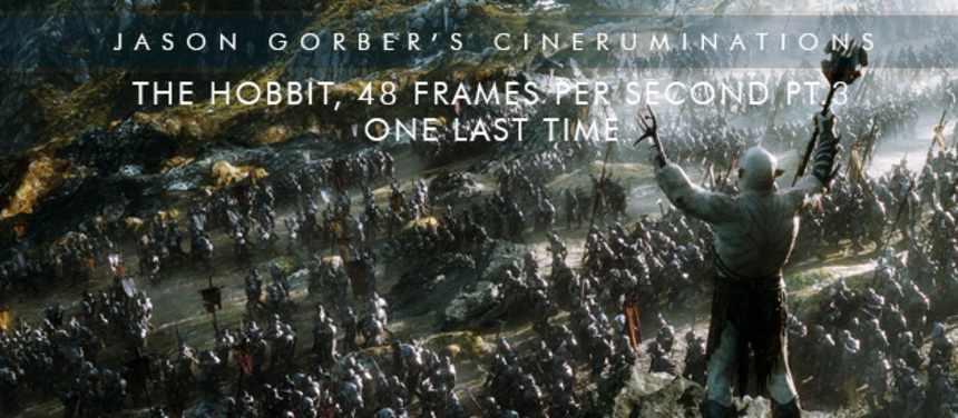 Jason Gorber's Cineruminations: THE HOBBIT And HFR, Part 3 - One Last Time